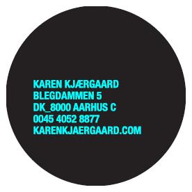 Karen Kjaergaard, Blegdammen 5, 8000 Aarhus C, Denmark,Tel.:  +4540528877, mail: kk@karenkjaergaard.com